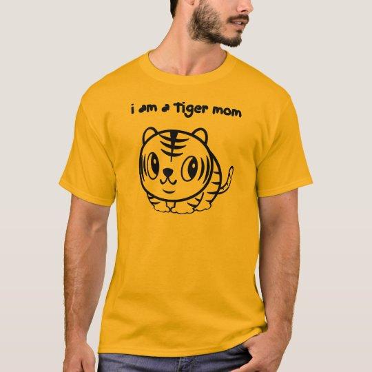 I am a tiger mum T-Shirt