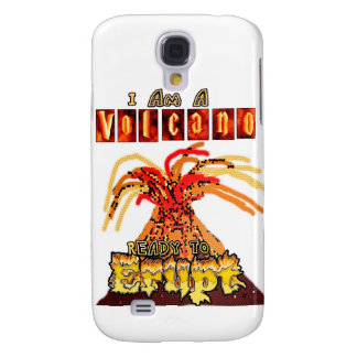 I am a volcano ready to erupt galaxy s4 case