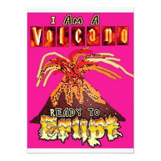 I am a volcano ready to erupt  in pink card