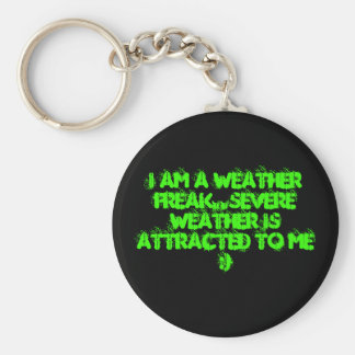 I AM A WEATHER FREAK..SEVERE WEATHER IS ATTRACT... BASIC ROUND BUTTON KEY RING