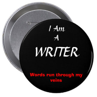 I Am A Writer . . . Button