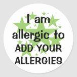 I Am Allergic To - Customise with child's allergy Round Sticker