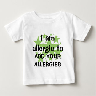 I Am Allergic To - Customize with child's allergy Baby T-Shirt