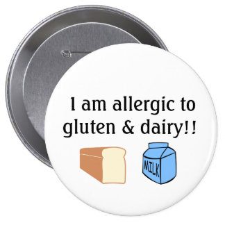I am allergic to gluten and dairy 10 cm round badge
