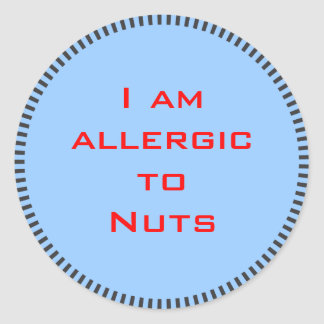 I am allergic to Nuts - Plain round sticker