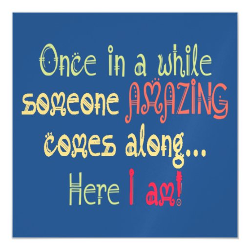I am Amazing Funny Motivational Quote Magnetic Invitations ...