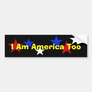 I Am America Too Bumper Sticker