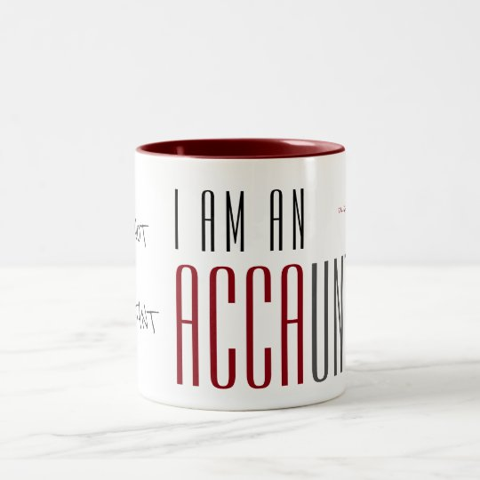 """I Am An ACCAUNTANT"" Two-Tone Coffee Mug"