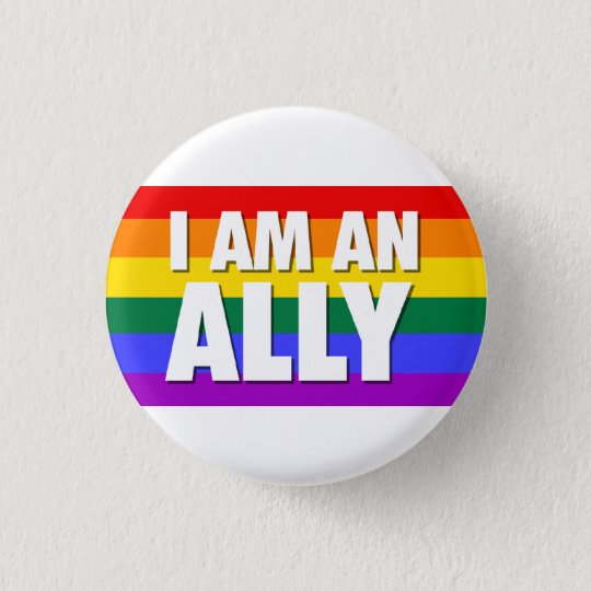I Am An Ally Pin