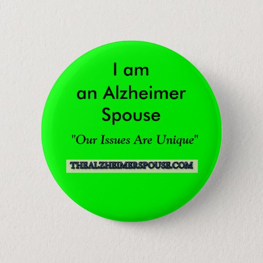 I am an Alzheimer Spouse Button