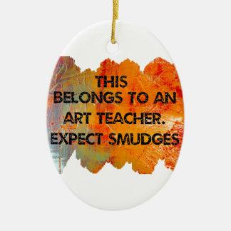 I am an art teacher. Expect Smudges. Ceramic Oval Decoration