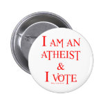 I am an atheist and I vote Pinback Buttons
