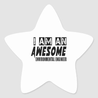 I am an Awesome ENVIRONMENTAL ENGINEER. Star Sticker