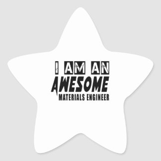 I am an Awesome MATERIALS ENGINEER. Star Sticker