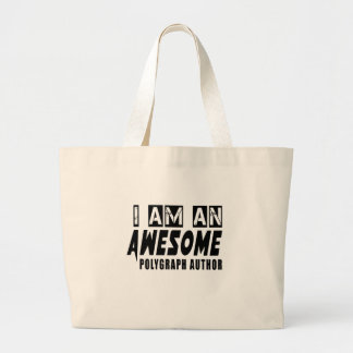 I AM AN AWESOME POLYGRAPH (AUTHOR) JUMBO TOTE BAG
