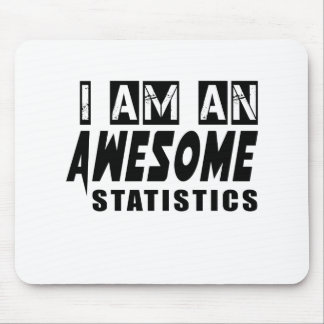 I AM AN AWESOME STATISTICS MOUSE PAD