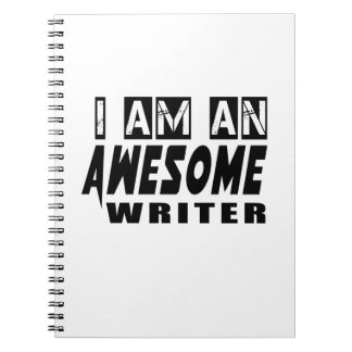 I AM AN AWESOME WRITER NOTE BOOK