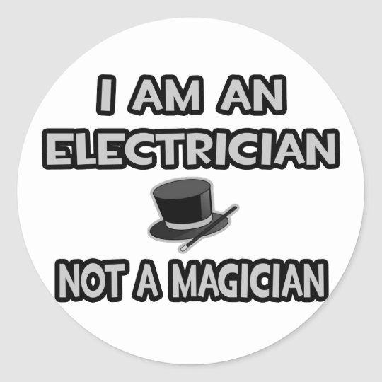 I Am An Electrician  Not A Magician