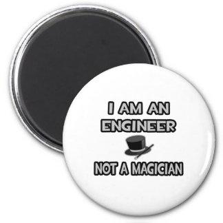 I Am An Engineer ... Not A Magician 6 Cm Round Magnet