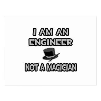 I Am An Engineer ... Not A Magician Postcard