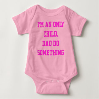 I am an only child baby bodysuit