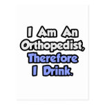 I Am An Orthopaedist, Therefore I Drink