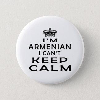 I am Armenian I can't keep calm 6 Cm Round Badge