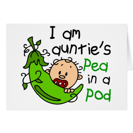 I Am Auntie's Pea In A Pod Card