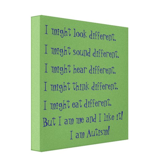 I am Autism. Inspirational differences. Canvas Print