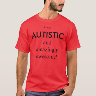 I am, AUTISTIC T-Shirt