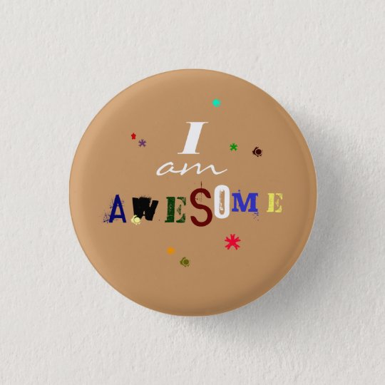 I am Awesome 3 Cm Round Badge