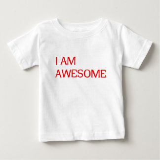 I am awesome! baby T-Shirt