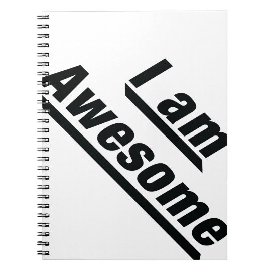 I am Awesome Notebook