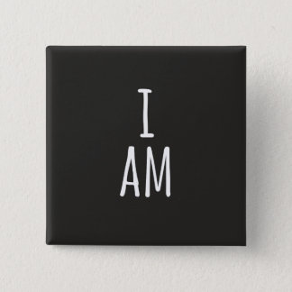 I AM (BADGE) 15 CM SQUARE BADGE