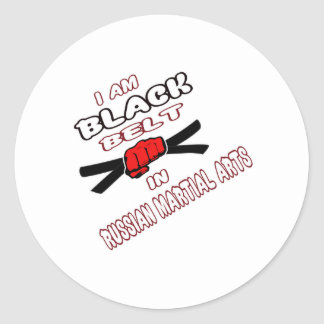 I am Black belt in Russian Martial Arts Round Stickers