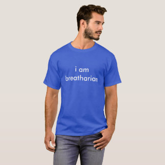 I Am Breatharian Prana T-Shirt