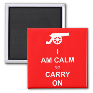 """I AM CALM SO CARRY ON"" Magnet"