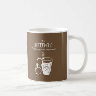 I am Coffeeholic! What's Your Superpower - Funny Coffee Mug