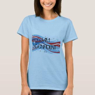 I AM CONFIDENT T-Shirt