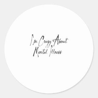 I am crazy about mental health ver#3 round sticker