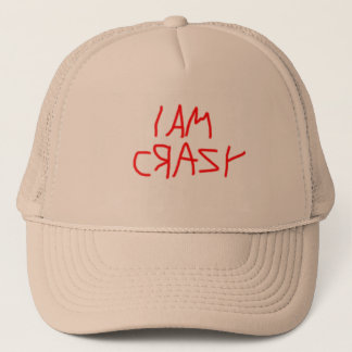 I am crazy trucker hat