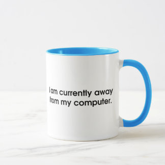 I Am Currently Away From My Computer