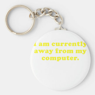 I am Currently Away from my Computer Key Chain