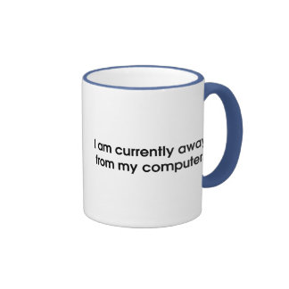 I Am Currently Away From My Computer Ringer Mug