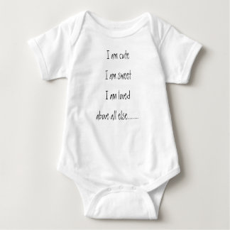 I am cute I am sweetI am loved above all else..... Baby Bodysuit