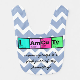 I am Cute; part of my chemistry! (blue) Bib