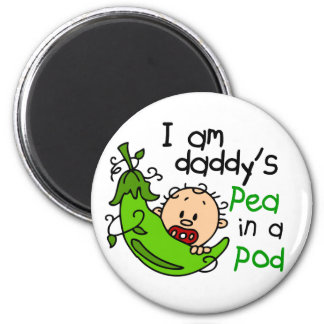 I Am Daddy's Pea In A Pod 1 Magnet