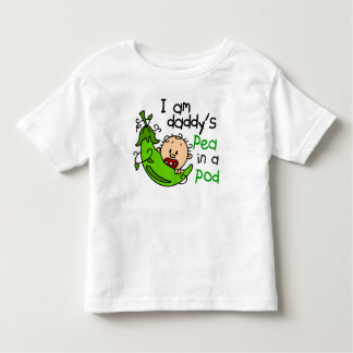 I Am Daddy's Pea In A Pod 1 Toddler T-Shirt