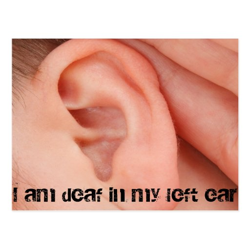 I Am Deaf in my Left Ear Postcards