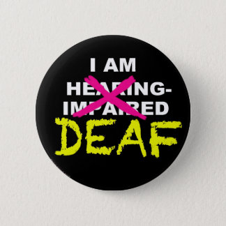 I AM DEAF, NOT HEARING-IMPAIRED button